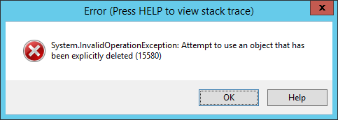 system.InvalidOperationException: Attempt to use an object that has been explicitly deleted (15580)