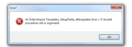 at order import template. SetupFields_afterupdate: Error = 5: Invalid procedure or argument
