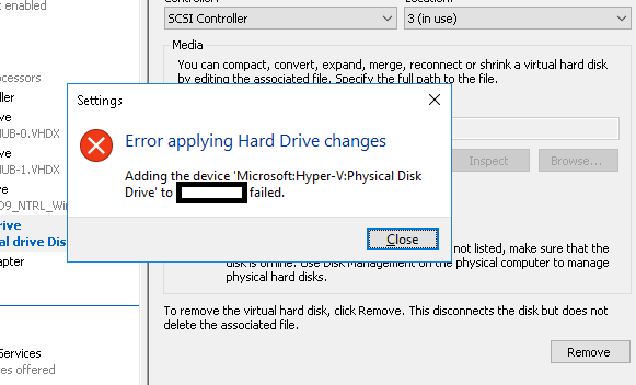 Adding the device 'Microsoft:Hyper-V:Physical Disk Drive' to VM Failed
